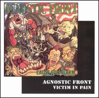 Agnostic Front:Cause for alarm/Victim in pain