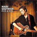 Mary Gauthier:Filth & fire