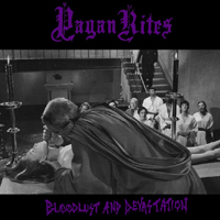 Pagan Rites:Bloodlust and devastation