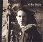 Gillian Welch:Hell Among the Yearlings