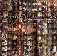 Waterboys:Too Close To Heaven (the unreleased Fisherman's Blues sessions)