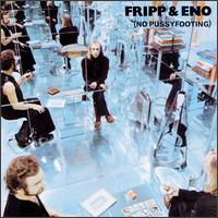Fripp & Eno: No pussyfooting