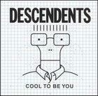Descendents:Cool To Be You