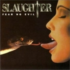 Slaughter:Fear No Evil