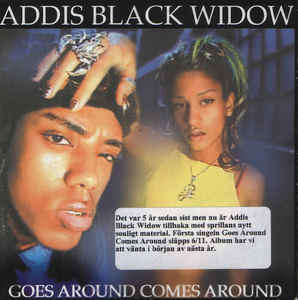 Addis Black Widow:Goes around comes around