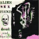 Alien Sex Fiend:Dead And Buried