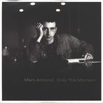 Marc Almond:Only The Moment