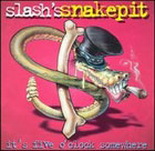 Slash's Snakepit: It's 5 o' clock somewhere