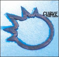 Curve:Come Clean