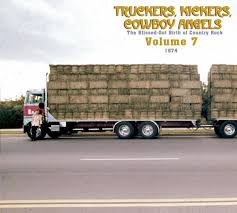 VA:Truckers, Kickers, Cowboys Angels: The Blissed-Out Birth of Country-Rock , Vol. 7: 1974-1975