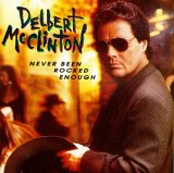 Delbert McClinton:Never been rocked enough
