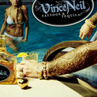 Vince Neil:Tattoos & Tequila