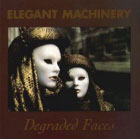 Elegant Machinery: Degraded Faces