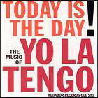 Yo La Tengo:Today Is the Day!