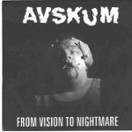 Avskum:From Vision To Nightmare