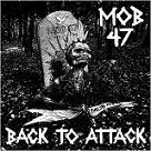 Mob 47: Back to attack