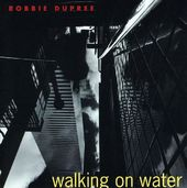 Robbie DuPree:Walking On Water