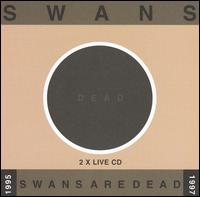 Swans:swans are dead