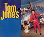 Tom Jones:If I only knew