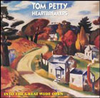 Tom Petty & the heartbreakers: Into the great wide open