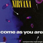 Nirvana:Come as you are