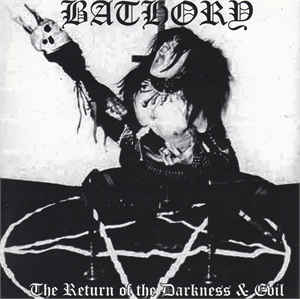 Bathory: The Return Of The Darkness & Evil