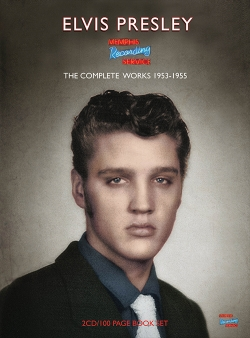 Elvis Presley:The Complete Works 1953 – 1955