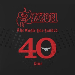 Saxon: The Eagle Has Landed 40 Live