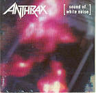Anthrax:Sound of white noise