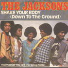 Jacksons:Shake Your Body (Down To The Ground)