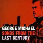 George MICHAEL:Songs From The Last Century