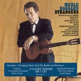 Merle Haggard:Strangers/Swinging Doors and The Bottle Let Me Down