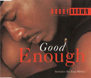 Bobby Brown: Good Enough