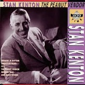 Stan Kenton: The Peanut Vendor