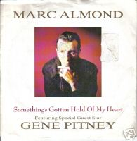 Marc Almond:Something's Gotten Hold Of My Heart