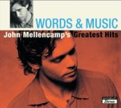 John Mellencamp:Words & Music: John Mellencamp's Greatest Hits