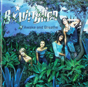 B*Witched:Awake and Breathe