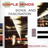 Simple Minds: Sons and fascination / Sister feelings call