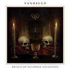Vanhelgd: Relics Of Sulphur Salvation