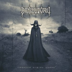 Desultory: Through Aching Aeons