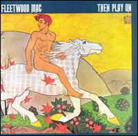 Fleetwood Mac:Then play on