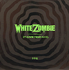 White Zombie:It Came from N.Y.C.