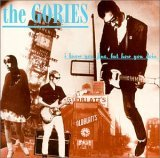 Gories:I Know You Be Houserockin'