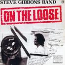 Steve Gibbons Band:On the loose