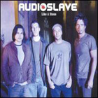 Audioslave:Like a stone