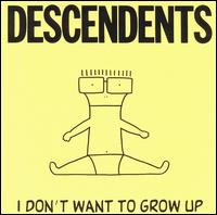 Descendents:I don't want to grow up