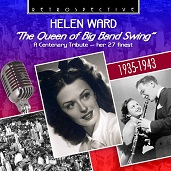 Helen Ward: The Queen Of Big Band Swing: A Centenary Tribute