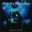 Deadly Blessing:An Eye to the Past