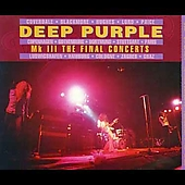 Deep Purple: MK III - The Final Concerts
