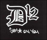 D12:Shit on you